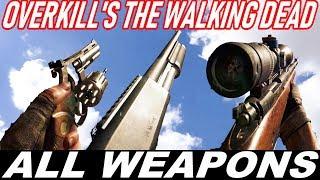 Overkill's The Walking Dead - All Weapons / Gun Sounds [UNLOCKED SO FAR / PART 1]