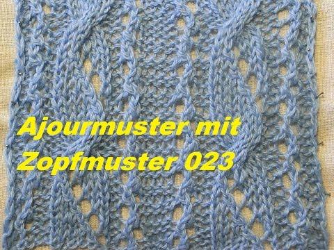 Ajourmuster m.Zopfmuster 023*Muster Stricken*Muster für Pullover*Mütze*Tutorial Handarbeit Kreativ