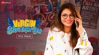 Virgin Bhanupriya - Title Track   Urvashi Rautela   Dev Negi   Saurabh-Vaibhav   Ajay Lohan