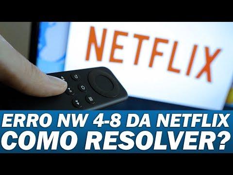 """ERRO NW-4-8 DA NETFLIX"" COMO RESOLVER?"