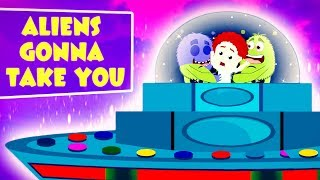 Aliens Gonna Take You | Rhymes by Schoolies | Video for kids