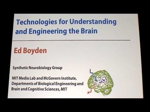 Understanding and Engineering the Brain - Hertz Fellow, Ed Boyden