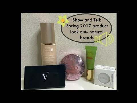 "Show and Tell: New Spring 2017 ""Non-Toxic"" Beauty Products"