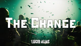 Lucid Alias - The Change