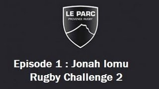 Episode 1: Carrière Jonah Lomu rugby challenge 2