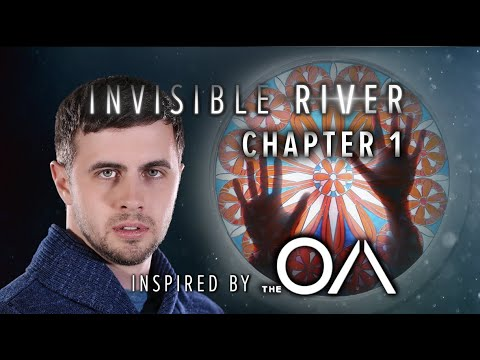 Download The OA Fan Series | Ch. 1 - Synchronicity | Invisible River