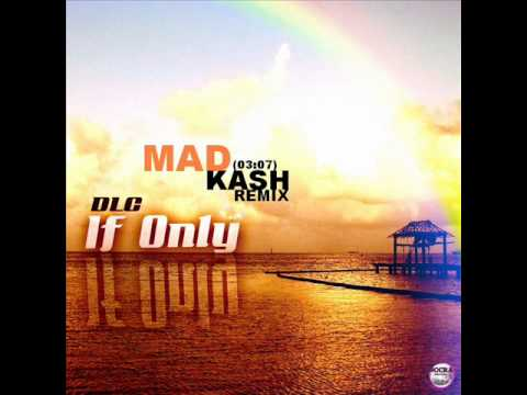 Download DLC - If Only ( Mad Kash Remix )