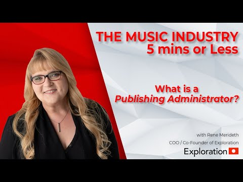 What is a Publishing Administrator? Music Industry - 5 Mins or Less