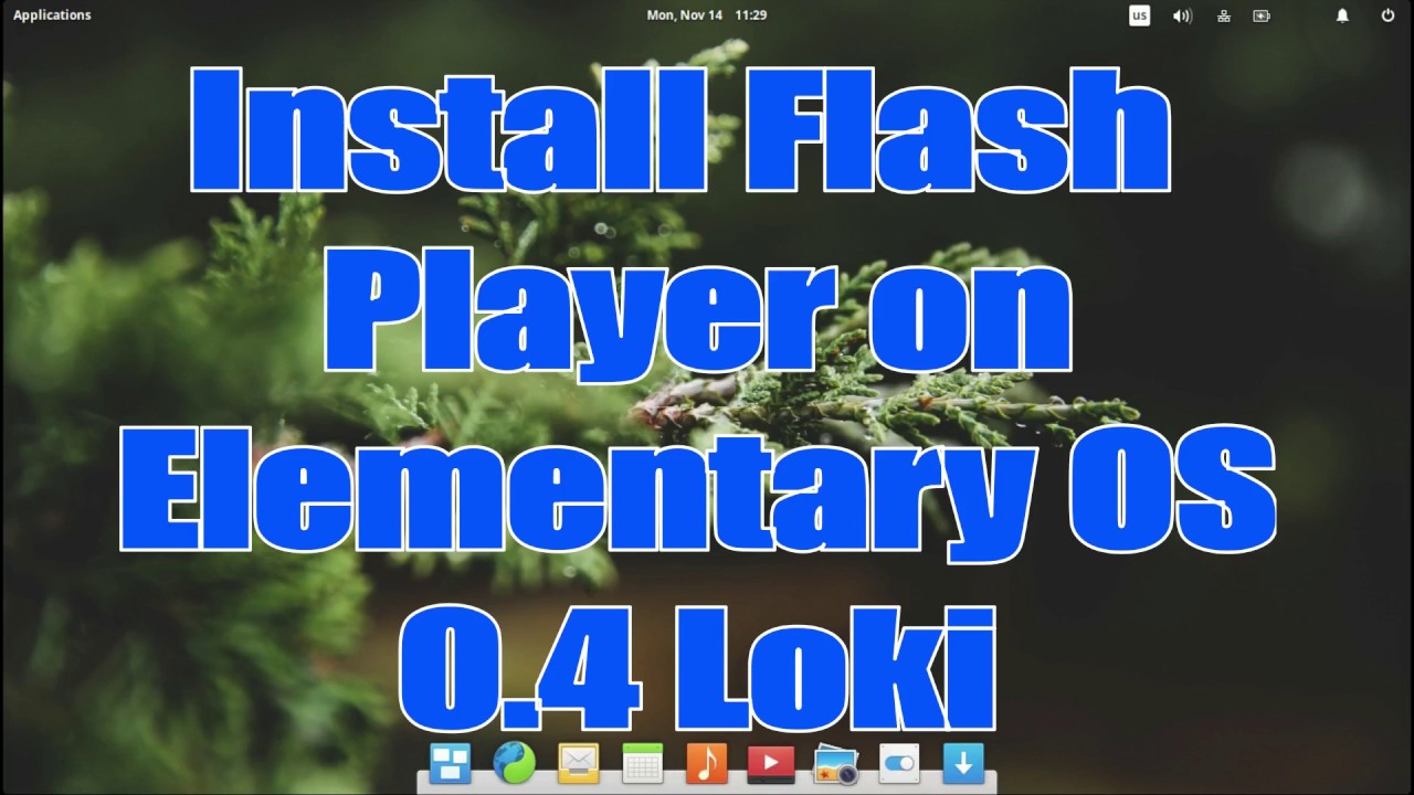 How To Install Flash Player, And More, On Elementary Os 04 Loki Easily