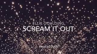 Ellie Goulding - Scream It Out (Piano Cover and Sheets)
