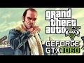 GTA V - GTX 1060 6GB Intel Core i5 4440 12GB RAM