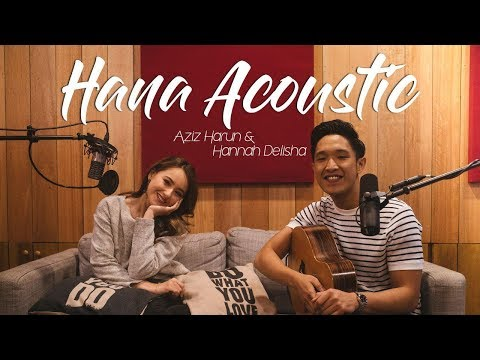 Hana (Acoustic Video) - Aziz Harun & Hannah Delisha
