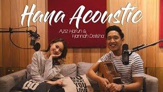 Hana (Acoustic Video) - Aziz Harun & Hannah Delisha