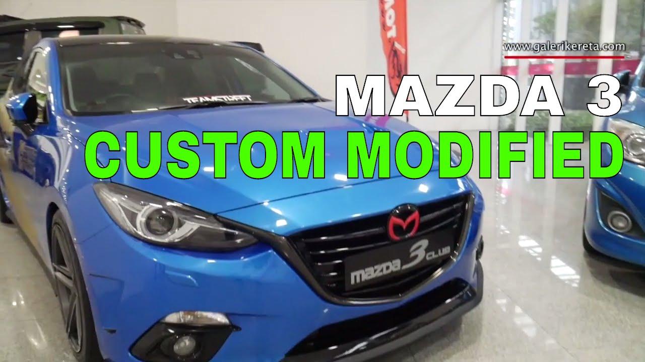 Mazda 3 Sedan Modified Exterior Walkaround Galeri Kereta Youtube