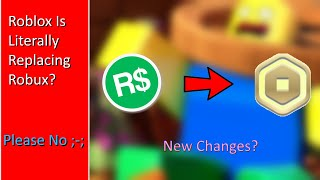 Roblox is going to replace robux?!