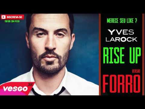 Rise up yves larock video download free.