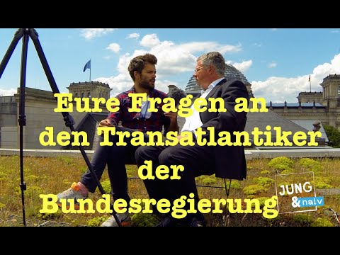 eure naiven fragen an den transatlantiker der bundesregierung jung naiv youtube. Black Bedroom Furniture Sets. Home Design Ideas