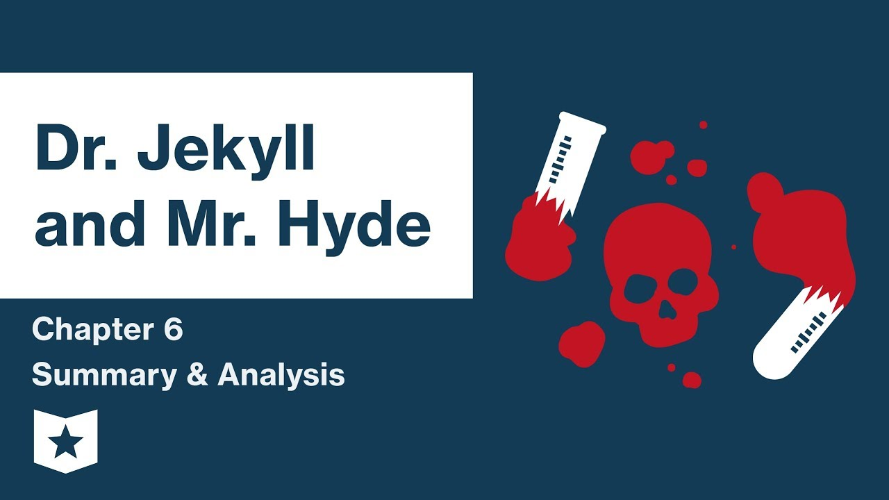 Dr. Jekyll and Mr. Hyde | Chapter 6 Summary & Analysis ...