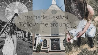 Follow me around Freshtival & Enschede
