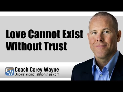 Love Cannot Exist Without Trust