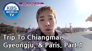 A trip alone to Chiang Mai, Gyeongju, & Paris Part.1[Battle Trip/2019.02.17]