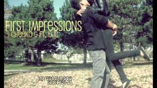 First Impressions - Cheeko G. ft. EJC