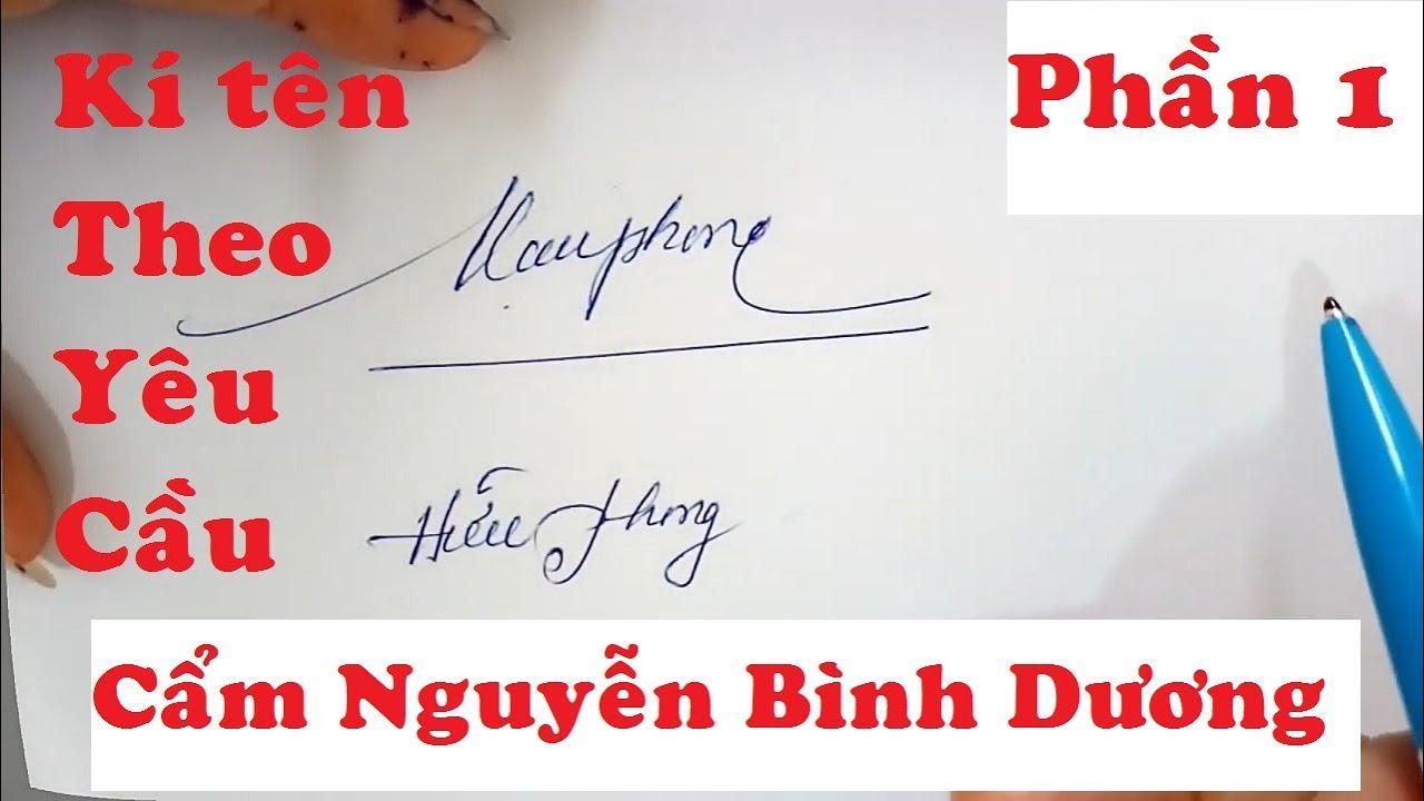 CHỮ KÍ ĐẸP _ KÍ TÊN THEO YÊU CẦU (PHẦN 1) _ Luyện viết chữ đẹp _  Cẩm Nguyễn Bình Dương. Vlog 56