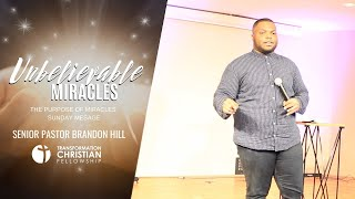 THE PURPOSE OF MIRACLES | PASTOR BRANDON HILL