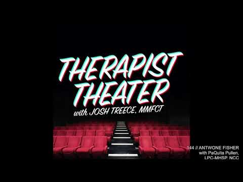 Therapist Theater // 144 // ANTWONE FISHER With PaQuita Pullen, LPC-MHSP, NCC