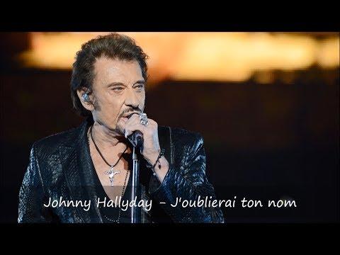 Johnny Hallyday - J'oublierai Ton Nom Paroles