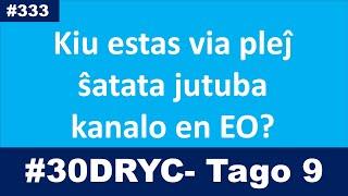 Tago 9: Mi ne havas plej ŝatatan jutuban kanalon… | Esperanto-vlogo