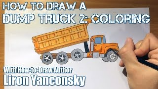 How to Draw a Dump Truck - Part 2: Coloring