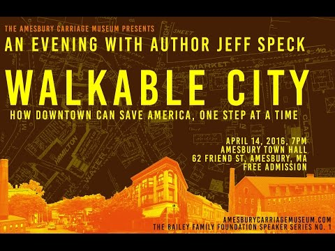Jeff Speck: Towards A More Walkable Amesbury, Massachusetts