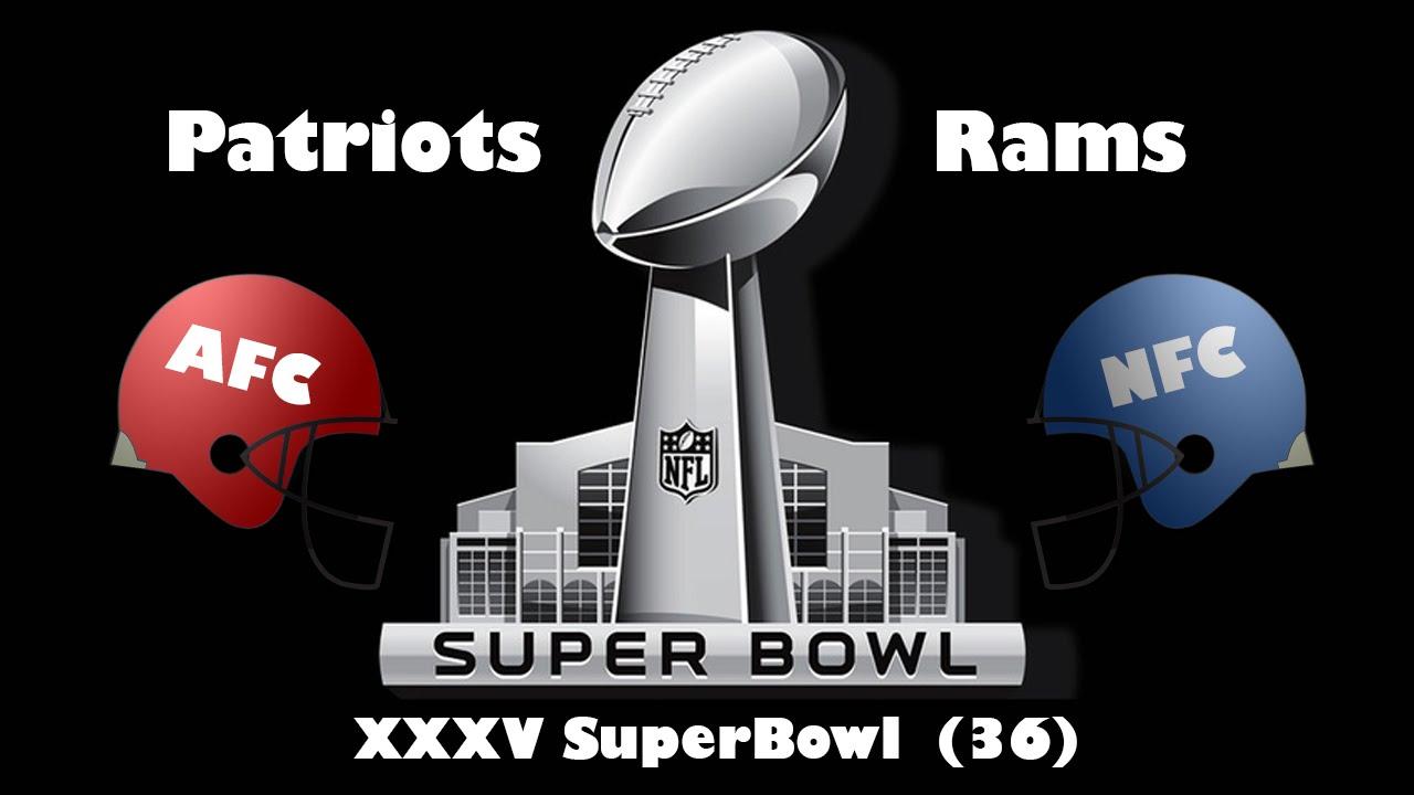 2002 Super Bowl XXXVI Rams Vs Patriots - YouTube