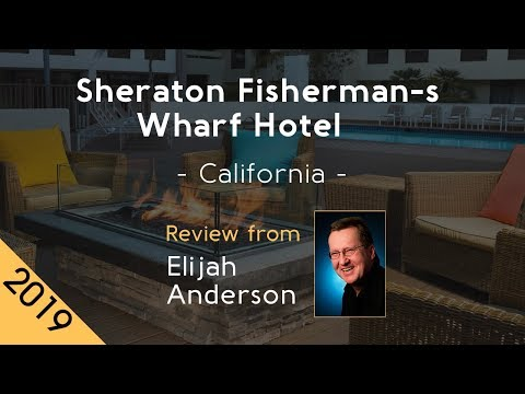 Sheraton Fisherman-s Wharf Hotel 4⋆ Review 2019