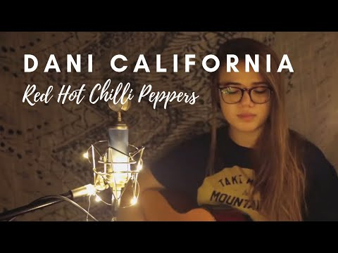 """Red Hot Chili Peppers """"Dani California"""" - (Cover) Elana Dara"""