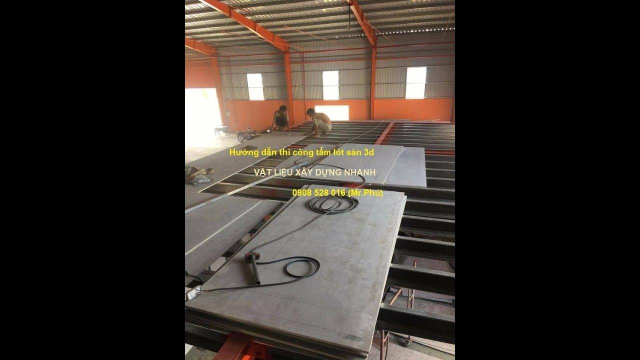 Cách thi công tấm lót sàn 3d – ván xi măng nhẹ, sàn giả đúc nhà xưởng, nhà trọ chống cháy chịu nước