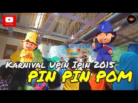 Karnival Upin Ipin 2015 - Persembahan Pin Pin Pom [OFFICIAL VIDEO]