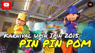 Karnival Upin Ipin 2015 - Persembahan Pin Pin Pom [OFFICIAL VIDEO]