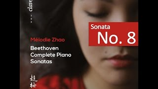 "Mélodie Zhao - L.v. Beethoven: Complete Piano Sonatas / Sonata No. 8, ""Grande Sonate Pathétique"""