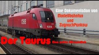 Der Taurus - Eine echte Allroundlok - Eine Dokumentation von ZugnachPankow