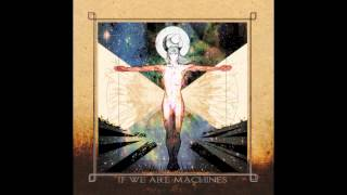 If We Are Machines - Slipping Out