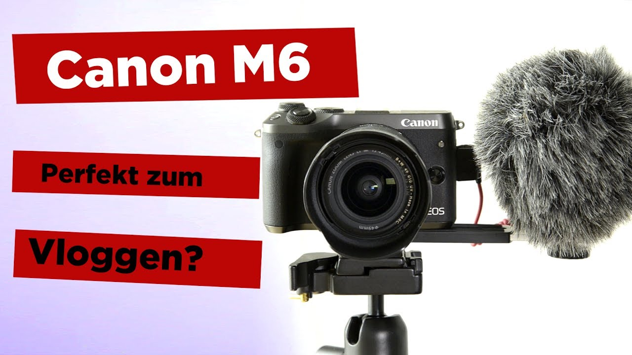 canon eos m6 die perfekte vlog kamera mit flip screen. Black Bedroom Furniture Sets. Home Design Ideas