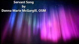 Servant Song with Lyrics Written by Donna Marie McGargill, OSM
