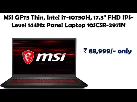 """MSI GF75 Thin, Intel i7-10750H, 17.3"""" FHD IPS-Level 144Hz Panel Laptop 10SCSR-297IN reviews"""