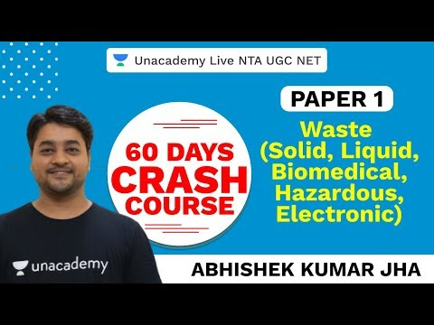 60 Days Paper I crash course | Waste- solid, liquid, biomedical, hazardous | Unacademy NTA UGC NET