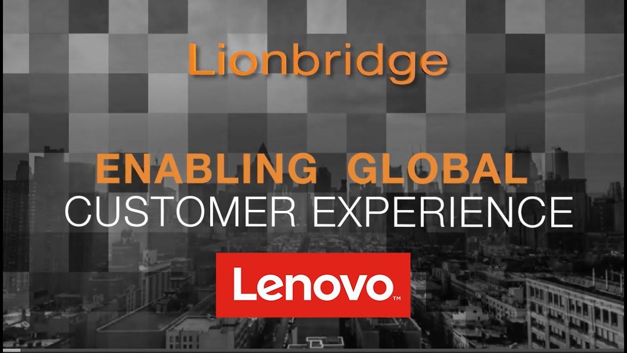 How Lionbridge Helps Lenovo Create Valuable, Global Customer Experiences