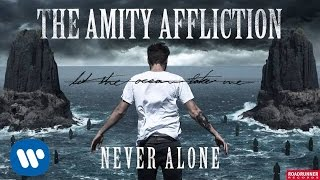 The Amity Affliction - Never Alone (Audio)