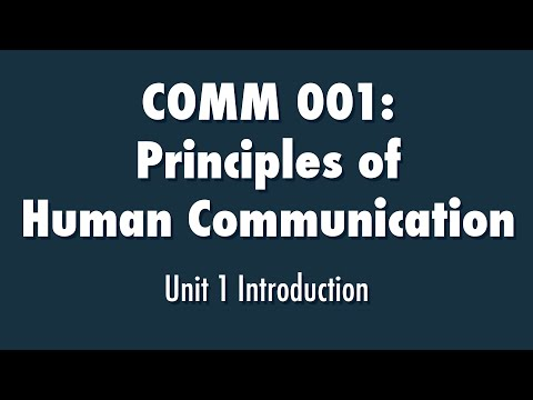 Principles of Human Communication: Introduction to Unit 1 - Communications 001