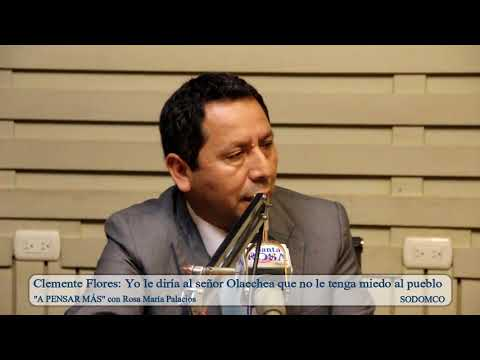 Clemente Flores: Yo le diría al señor Olaechea que no le tenga miedo al pueblo